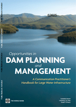 Opportunities in dam planning and management. A Communication Practitioner's Handbook for Large Water Infrastructure