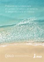Preparación jurídica para el cambio climático y el fomento al desarrollo rural en México