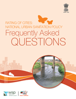 Rating of Cities: National Urban Sanitation Policy. Frequently Asked Questions
