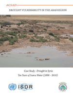 Drought vulnerability in the Arab region: Drought in Syria, ten years of scarce water (2000-2010) case study
