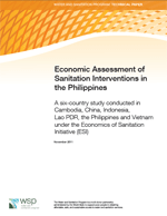 Economic Assessment of Sanitation Interventions in the Philippines. A six-country study conducted in Cambodia, China, Indonesia, Lao PDR, the Philippines and Vietnam under the Economics of Sanitation Initiative (ESI)