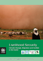 Livelihood Security. Climate change, Migration and Conflict in the Sahel