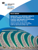 Managing the growing impacts of development on fragile coastal and marine ecosystems: Lessons from the Gulf