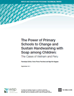 (The) Power of Primary Schools to Change and Sustain Handwashing with Soap among Children: The Cases of Vietnam and Peru