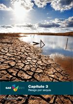 Informe 2011 de evaluación global sobre la reducción del riesgo de desastres: revelar el riesgo, replantear el desarrollo. Capítulo 3: Riesgo por sequía