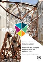 Informe 2011 de evaluación global sobre la reducción del riesgo de desastres: revelar el riesgo, replantear el desarrollo. Resumen ejecutivo