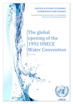 The Global Opening of the 1992 Water Convention