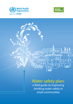 Water safety plan: a field guide to improving drinking-water safety in small communities