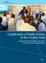 Coordination of Water Actions at the Country Level. A Report of the UN-Water Task Force on Country Level Coordination