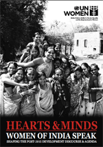 Hearts & Minds: Women of India speak, shaping the Post-2015 Development discourse & agenda