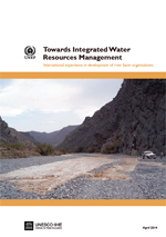 Towards Integrated Water Resources Management. International experience in development of river basin organisations