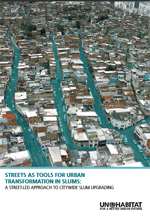 Streets as tools for urban transformation in slums: A Street-Led Approach to Citywide Slum Upgrading