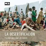 La desertificaci�n, esa invisible l�nea de frente