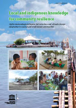 Local and indigenous knowledge for community resilience: hydro-meteorological disaster risk reduction and climate change adaptation in coastal and small island communities