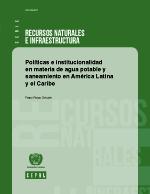 Políticas e institucionalidad en materia de agua potable y saneamiento en América Latina y el Caribe