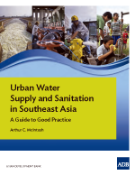 Urban Water Supply and Sanitation in Southeast Asia: A Guide to Good Practice