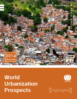 World Urbanization Prospects: the 2014 revision. Highlights