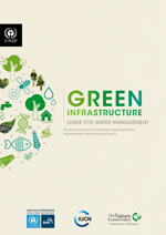 Green infrastructure. Guide for water management. Ecosystem-based management approaches for water-related infrastructure projects