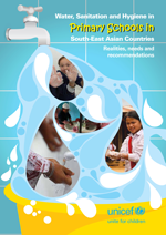 Water, Sanitation and Hygiene in Primary School in South-East Asian Countries: Realities, needs and recommendations