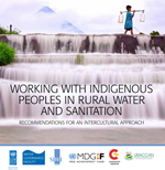 Working with Indigenous Peoples in Rural Water and Sanitation. Recommendations from an Intercultural Approach