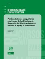 Pol�ticas tarifarias y regulatorias en el marco de los Objetivos de Desarrollo del Milenio y el derecho humano al agua y al saneamiento