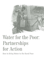 Water for the Poor: Partnerships for Action. How to Bring Water to the Rural Poor