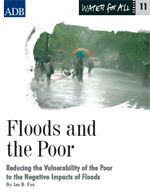 Floods and the Poor: Reducing the Vulnerability of the Poor to the Negative Impacts of Floods