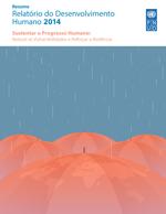 Resumo Relatório do Desenvolvimento Humano 2014. Sustentar o Progresso Humano: Reduzir as Vulnerabilidades e Reforçar a Resilência