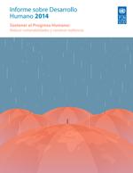 Informe sobre Desarrollo Humano 2014 Sostener el Progreso Humano: reducir vulnerabilidades y construir resiliencia