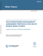 (The) Hydropower Sustainability Assessment Protocol for use by World Bank clients. Lessons learned and recommendations