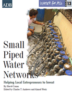 Small Piped Water Networks: Helping Local Entrepreneurs to Invest