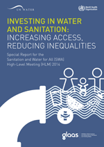 Investing in water and sanitation: increasing access, reducing inequalities: special report for the Sanitation and Water for All (SWA), high level meeting (HLM) 2014