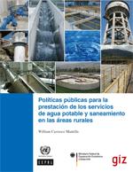 Políticas públicas para la prestación de los servicios de agua potable y saneamiento en las áreas rurales