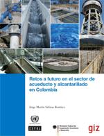 Retos a futuro en el sector de acueducto y alcantarillado en Colombia