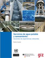 Servicios de agua potable y saneamiento: lecciones de experiencias relevantes