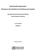 Meeting on the Guidelines for Drinking-water Quality. Microbial Aspects Working Group Meeting. Chemical Mixtures Meeting