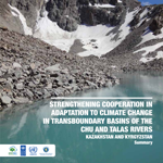 Strengthening cooperation in adaptation to climate change in transboundary basins of the Chu and Talas rivers. Kazakhstan and Kyrgyzstan