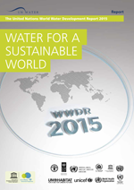 United Nations World Water Development Report 2015. Water for a Sustainable World