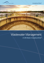 Wastewater Management. A UN-Water Analytical Brief