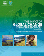 (The) impact of global change on water resources: The Response of UNESCO's International Hydrological Programme