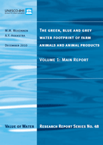 (The) green, blue and grey water footprint of farm animals and animal products. Volume 1: Main report