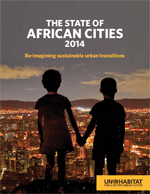 (The) State of African Cities 2014. Re-imagining sustainable urban transitions