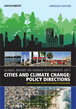 Global Report on Human Settlements 2011. Cities and climate change: policy directions. Abridged edition