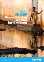2011 UNICEF Humanitarian Action for Children. Building resilience