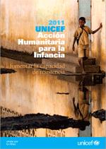 2011 UNICEF Acción humanitaria para la infancia: fomentar la capacidad de resistencia
