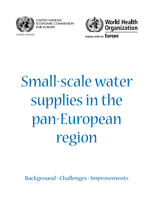 Small-scale water supplies in the pan-European region. Background, Challenges, Improvements