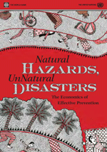 Natural Hazards, UnNatural Disasters. The Economics of Effective Prevention