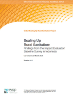 Scaling Up Rural Sanitation: Findings from the Impact Evaluation Baseline Survey in Indonesia