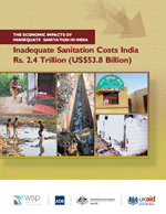 (The) Economic Impacts of Inadequate Sanitation in India