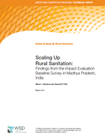 Scaling Up Rural Sanitation: Findings from the Impact Evaluation Baseline Survey in Madhya Pradesh, India
